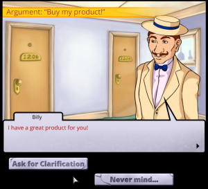 During dialogue in Socrates Jones, the player can interrupt with questions or do other rhetorical moves