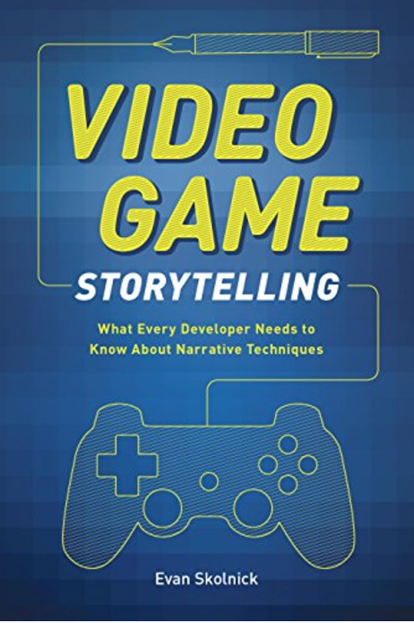 The Ultimate Guide to Video Game Writing and Design: Dille ...